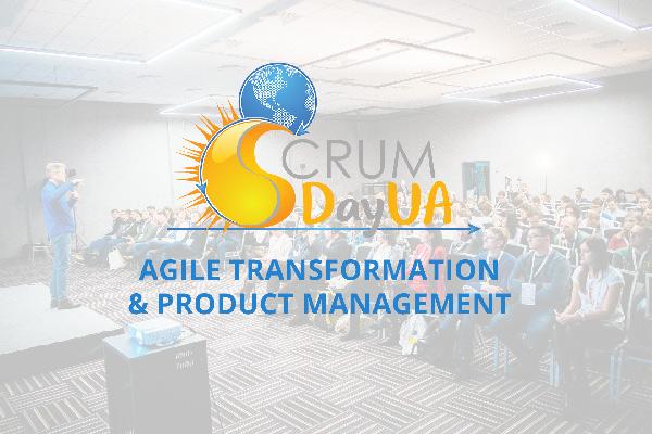 Аджайл-трансформация и продакт-менеджмент: что говорят эксперты ScrumDayUA 2018