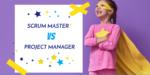 Скрам Мастер и Проджект Менеджер: в чем разница?